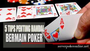 5 Strategi Penting Handal Bermain Poker