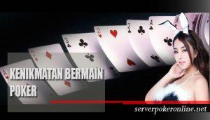 Kenikmatan Bermain Poker