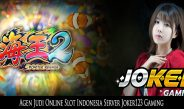 Agen Judi Online Slot Indonesia Server Joker123 Gaming