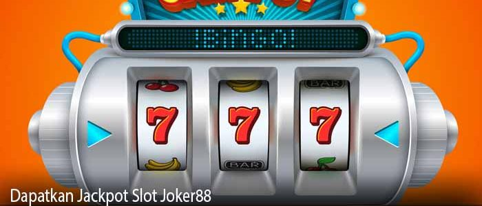 Dapatkan Jackpot Slot Joker88